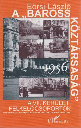 """EÖRSI LÁSZLÓ - A """"Baross Köztársaság"""" 1956 [antikvár]"""