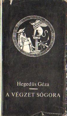 Hegedüs Géza - A végzet sógora [antikvár]