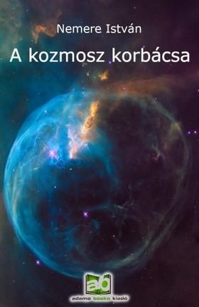 NEMERE ISTVÁN - A kozmosz korbácsa [eKönyv: epub, mobi]