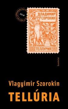 Vlagyimir Szorokin - Tellúria [eKönyv: epub, mobi]