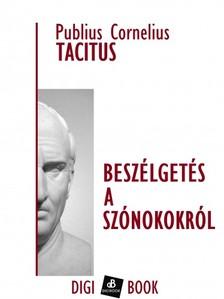 Tacitus - Beszélgetés a szónokokról [eKönyv: epub, mobi]