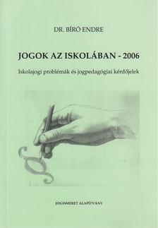 dr. Bíró Endre - Jogok az iskolában - 2006 [antikvár]