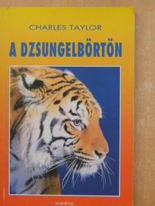 Charles Taylor - A dzsungelbörtön [antikvár]