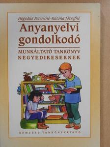Hegedűs Ferencné - Anyanyelvi gondolkodó - Munkáltató tankönyv negyedikeseknek [antikvár]