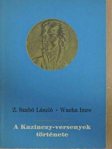 Wacha Imre - A Kazinczy-versenyek története [antikvár]