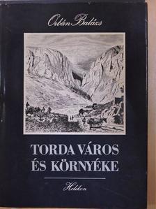 Csatári Dániel - Torda város és környéke [antikvár]