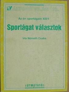 Németh Csaba - Sportágat választok [antikvár]