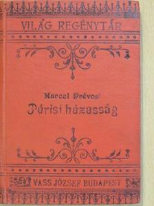 Marcel Prévost - Egy Párisi házasság [antikvár]