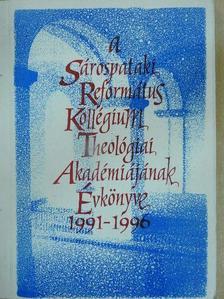 André Ildikó - A Sárospataki Református Kollégium Theológiai Akadémiájának Évkönyve 1991-1996 [antikvár]