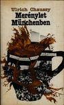 Chaussy, Ulrich - Merénylet Münchenben [antikvár]