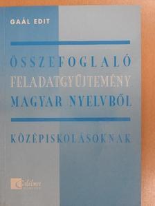 Gaál Edit - Összefoglaló feladatgyűjtemény magyar nyelvből [antikvár]