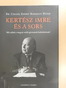 Dr. Czeizel Endre - Kertész Imre és a sors [antikvár]