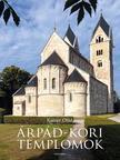 KAISER OTTÓ - Árpád-kori templomok