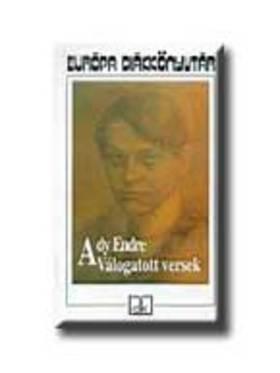 Ady Endre - ADY ENDRE VÁLOGATOTT VERSEK - EURÓPA DIÁKKÖNYVTÁR