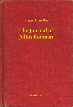 Edgar Allan Poe - The Journal of Julius Rodman