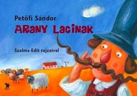 PETŐFI SÁNDOR - Arany Lacinak - lapozó (3. kiadás)
