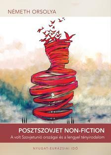 Németh Orsolya - Posztszovjet non-fiction - A volt Szovjetunió országai és a lengyel tényirodalom