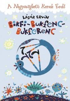 Lázár Ervin - Bikfi-Bukfenc-Bukferenc [eKönyv: epub, mobi]