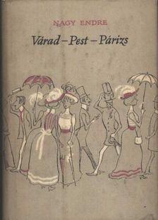 Nagy Endre - Várad-Pest-Párizs [antikvár]