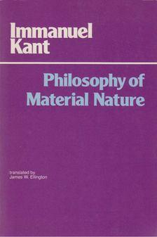 Kant Immanuel - Philosophy of Material Nature [antikvár]