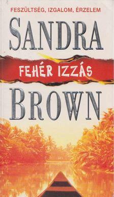 Sandra Brown - Fehér izzás [antikvár]