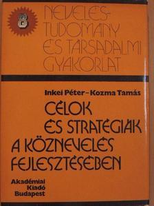 Inkei Péter - Célok és stratégiák a köznevelés fejlesztésében [antikvár]