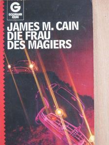 James M. Cain - Die Frau des Magiers [antikvár]