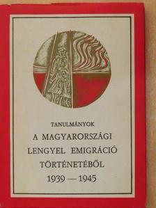 Ádámné Porcsalmy Éva - Tanulmányok a magyarországi lengyel emigráció történetéből [antikvár]