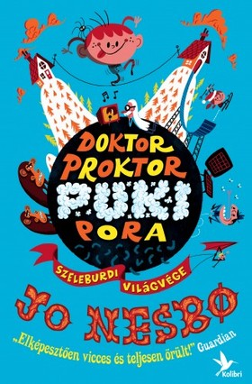Jo Nesbo - Doktor Proktor pukipora III. - Szeleburdi világvége [eKönyv: epub, mobi]
