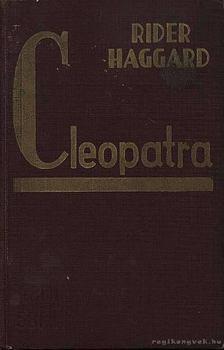 Rider Haggard - Cleopatra [antikvár]