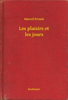 Marcel Proust - Les plaisirs et les jours [eKönyv: epub, mobi]