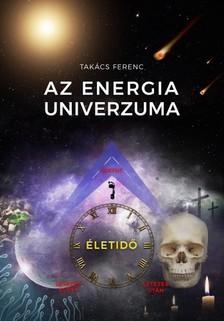 Takács Ferenc - Az energia univerzuma [eKönyv: epub, mobi]