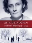 Astrid Lindgren - Háborús napló 1939-1945 [eKönyv: epub, mobi]