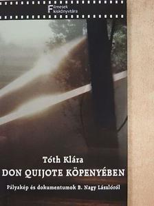Tóth Klára - Don Quijote köpenyében [antikvár]
