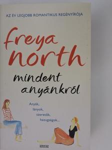 Freya North - Mindent anyánkról [antikvár]