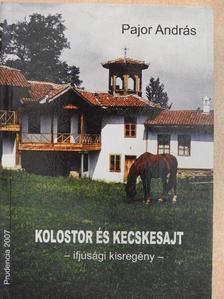 Pajor András - Kolostor és kecskesajt [antikvár]