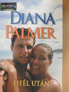 Diana Palmer - Éjfél után [antikvár]