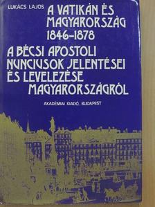 Lukács Lajos - A Vatikán és Magyarország 1846-1878 [antikvár]