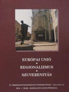 Balogh András - Európai Unió - Regionalizmus - Szuverenitás [antikvár]