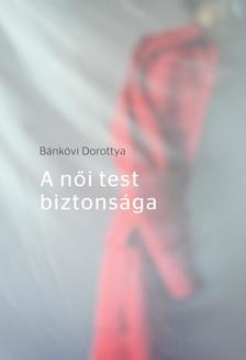 Bánkövi Dorottya - A női test biztonsága