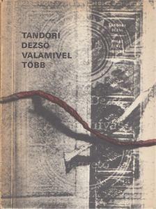 TANDORI DEZSŐ - Valamivel több [antikvár]
