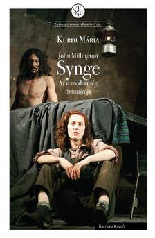 Kurdi Mária - John Millington Synge. Az ír modernség drámaírója