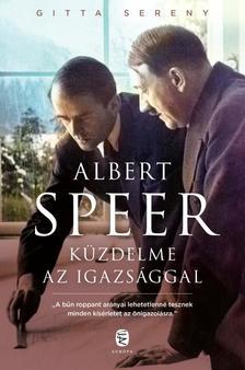 Gitta Sereny - Albert Speer küzdelme az igazsággal