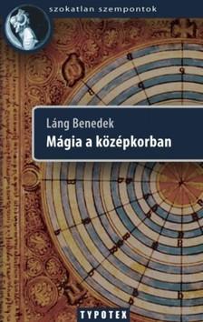 LÁNG BENEDEK - Mágia a középkorban [eKönyv: epub, mobi]