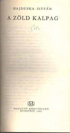 HAJDUSKA ISTVÁN - A zöld kalpag [antikvár]