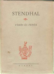 Stendhal - Vörös és fehér [antikvár]