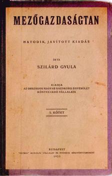 Szilárd Gyula - Mezőgazdaságtan I. [antikvár]
