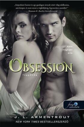 Jennifer Armentrout - Obsession - Függőség (KÖTÖTT)