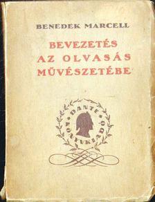 Benedek Marcell - Bevezetés az olvasás művészetébe [antikvár]
