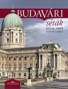 Budavári séták - Házak, terek egykor és most